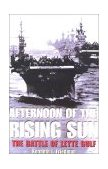 Afternoon of the Rising Sun: The Battle of Leyte Gulf